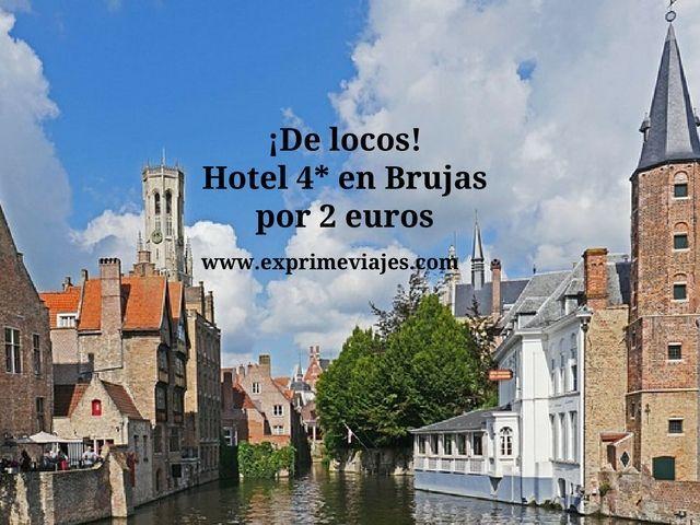 ¡DE LOCOS! HOTEL 4* EN BRUJAS POR 2EUROS
