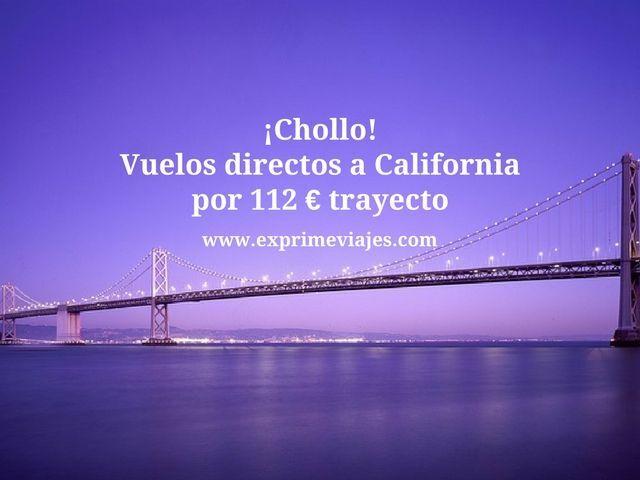 ¡CHOLLO! VUELOS DIRECTOS A CALIFORNIA POR 112EUROS TRAYECTO
