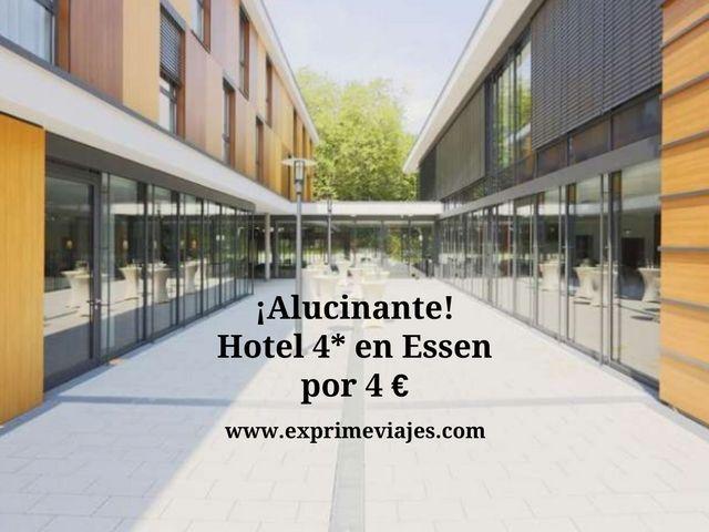 ¡ALUCINANTE! HOTEL 4* EN ESSEN POR 4EUROS