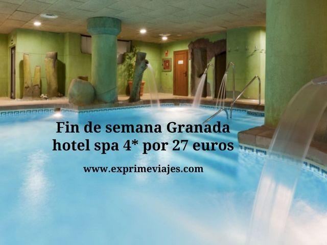 FIN DE SEMANA GRANADA: HOTEL SPA 4* POR 27EUROS