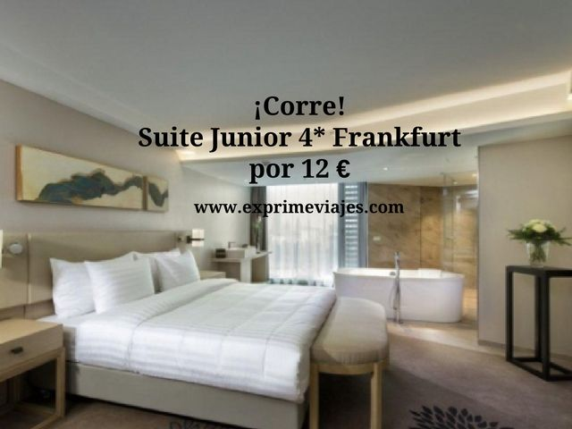 ¡CORRE! SUITE 4* FRANKFURT POR 12EUROS
