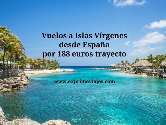 VUELOS A ISLAS VIRGENES DESDE ESPAÑA POR 188EUROS TRAYECTO