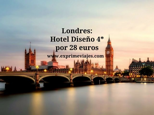 LONDRES: HOTEL DISEÑO 4* POR 28EUROS