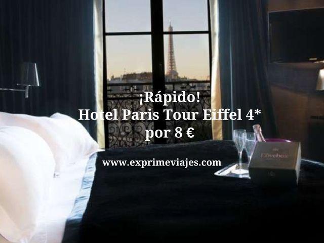 ¡RÁPIDO! HOTEL PARIS TOUR EIFFEL 4* POR 8EUROS