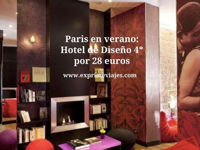 PARIS EN VERANO: HOTEL DISEÑO 4* POR 28EUROS