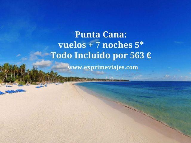 PUNTA CANA: VUELOS + 7 NOCHES 5* TODO INCLUIDO POR 563EUROS