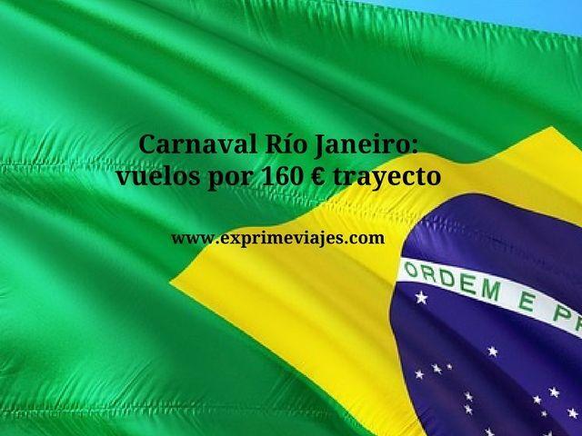 CARNAVAL RIO JANEIRO: VUELOS POR 160EUROS TRAYECTO