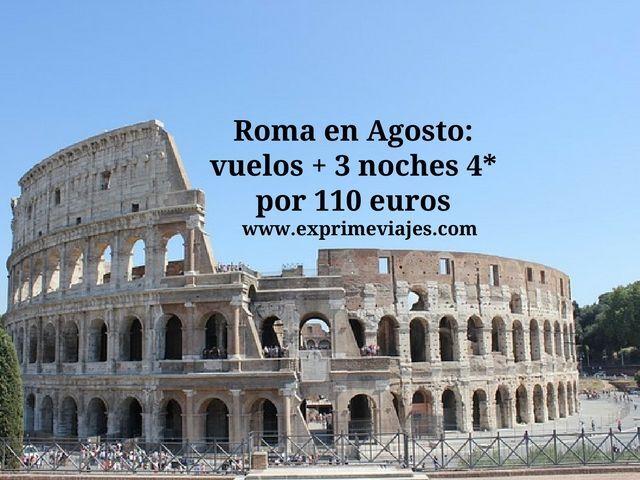 ROMA EN AGOSTO: VUELOS + 3 NOCHES 4* POR 110EUROS