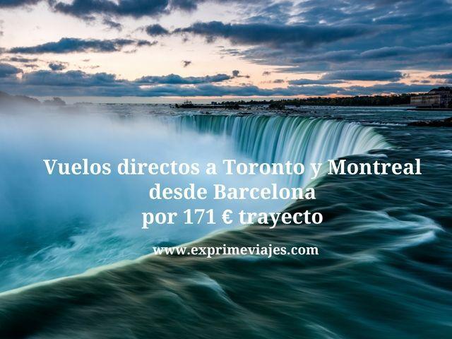 VUELOS DIRECTOS A TORONTO Y MONTREAL DESDE BARCELONA POR 171EUROS TRAYECTO