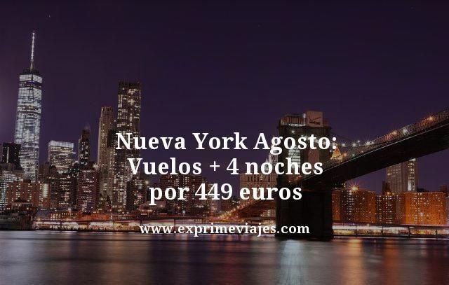 NUEVA YORK EN AGOSTO: VUELOS + 4 NOCHES POR 449EUROS