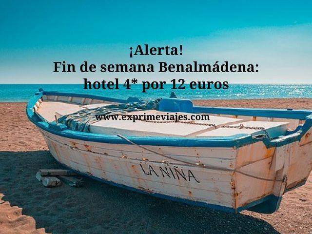 FIN DE SEMANA BENALMÁDENA: HOTEL 4* POR 12EUROS