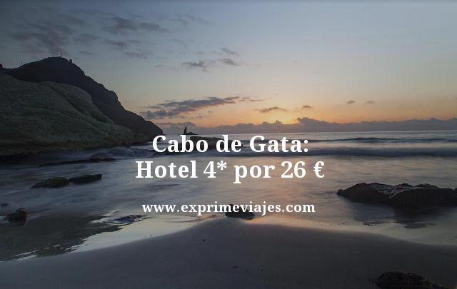 CABO DE GATA: HOTEL 4* POR 26EUROS