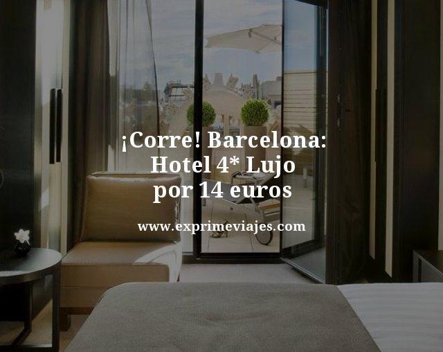 ¡CORRE! BARCELONA: HOTEL 4* LUJO POR 14EUROS