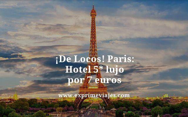 ¡DE LOCOS! PARIS: HOTEL 5* LUJO VERANO POR 7EUROS