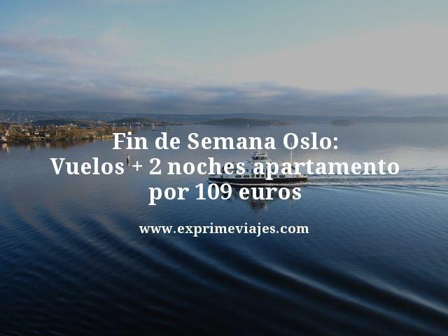 FIN DE SEMANA OSLO: VUELOS + 2 NOCHES APARTAMENTO POR 109EUROS