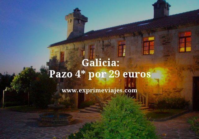 GALICIA: PAZO 4* POR 29EUROS