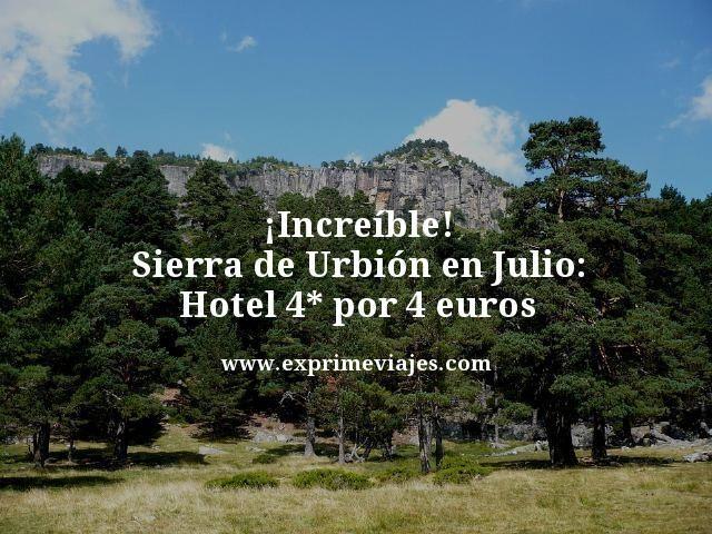 ¡INCREÍBLE! SIERRA DE URBIÓN EN JULIO: HOTEL 4* POR 4EUROS