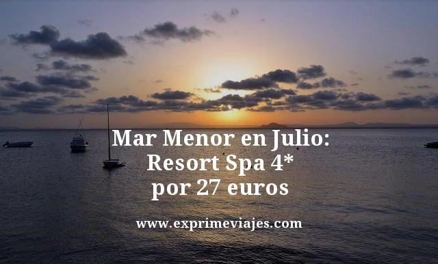¡WOW! MAR MENOR EN JULIO: RESORT SPA 4* POR 27 EUROS