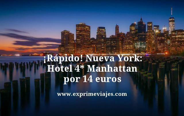 ¡RÁPIDO! NUEVA YORK: HOTEL 4* MANHATTAN POR 14EUROS