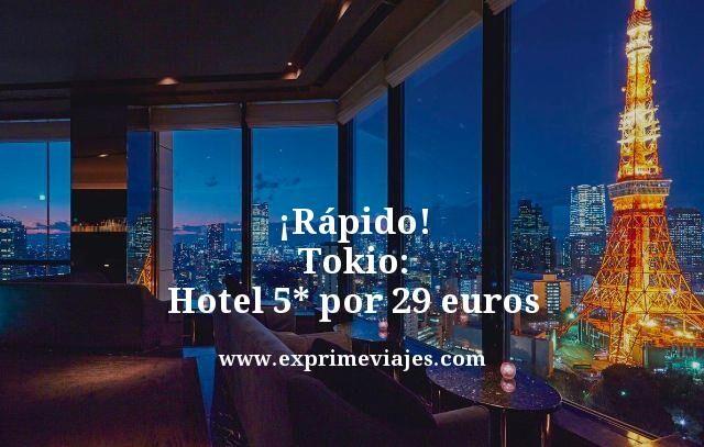 ¡RÁPIDO! TOKIO: HOTEL 5* POR 29EUROS (VERANO INCLUIDO)