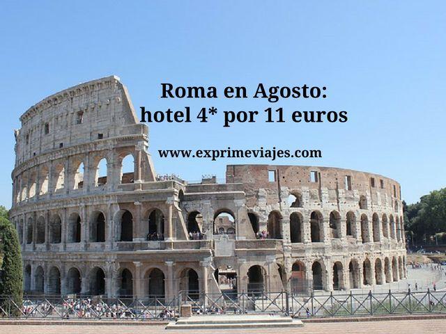 ROMA EN AGOSTO: HOTEL 4* POR 11EUROS