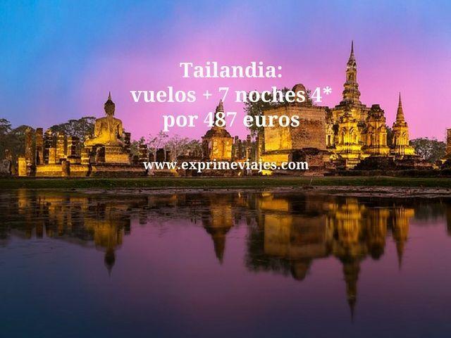 TAILANDIA: VUELOS + 7 NOCHES 4* POR 487EUROS