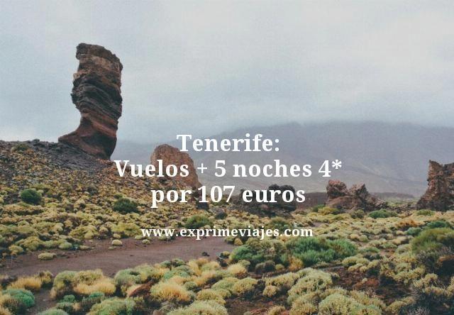 TENERIFE: VUELOS + 5 NOCHES 4* POR 107EUROS