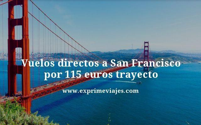 VUELOS DIRECTOS A SAN FRANCISCO POR 115EUROS TRAYECTO