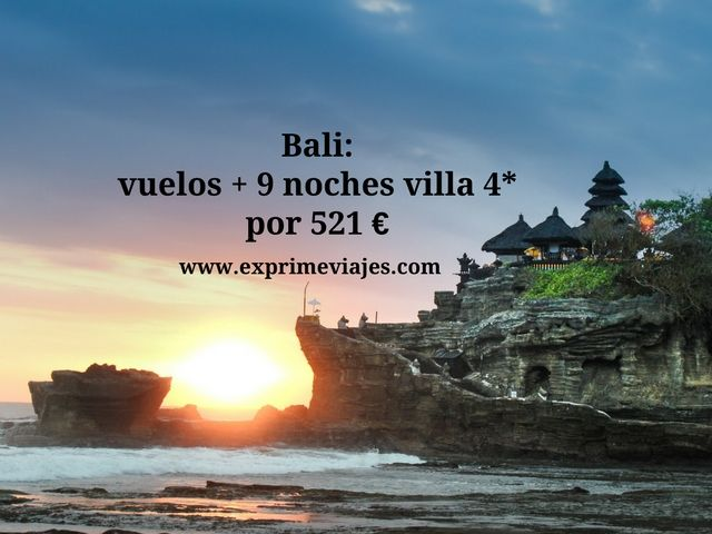 BALI: VUELOS + 9 NOCHES VILLA 4* POR 521EUROS