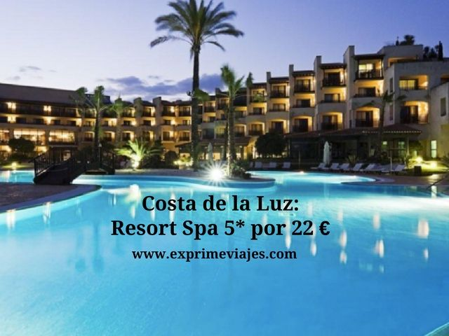 ¡WOW! RESORT SPA 5* COSTA DE LA LUZ POR 22 EUROS