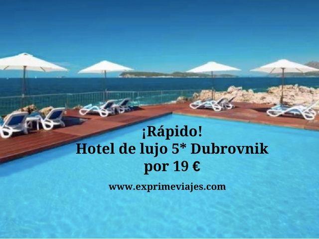 ¡RÁPIDO! HOTEL DE LUJO 5* DUBROVNIK POR 19EUROS