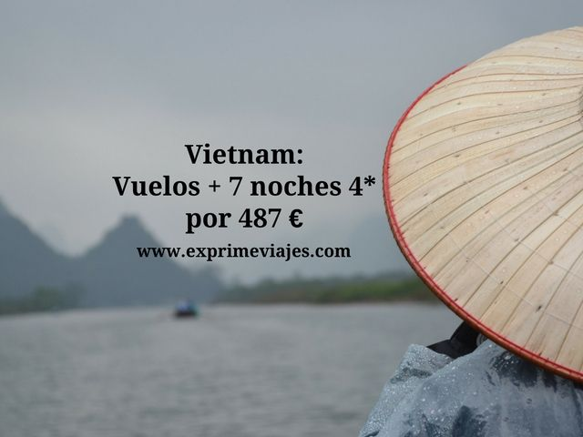 VIETNAM: VUELOS + 7 NOCHES 4* POR 487EUROS