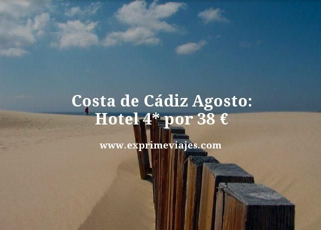 COSTA DE CÁDIZ EN AGOSTO: HOTEL 4* POR 38EUROS