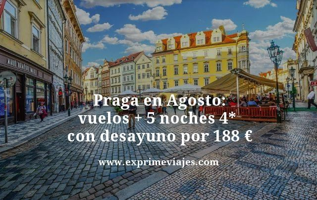 PRAGA EN AGOSTO: VUELOS + 5 NOCHES 4*  CON DESAYUNO POR 188EUROS