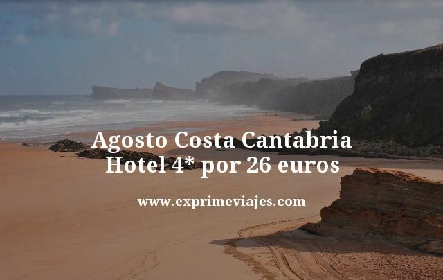 AGOSTO COSTA CANTABRIA: HOTEL 4* POR 26EUROS