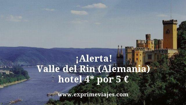 ¡ALERTA! VALLE DEL RIN (ALEMANIA): HOTEL 4* POR 5EUROS