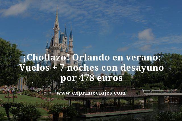 ¡CHOLLAZO! ORLANDO EN VERANO: VUELOS + 7 NOCHES POR 478EUROS