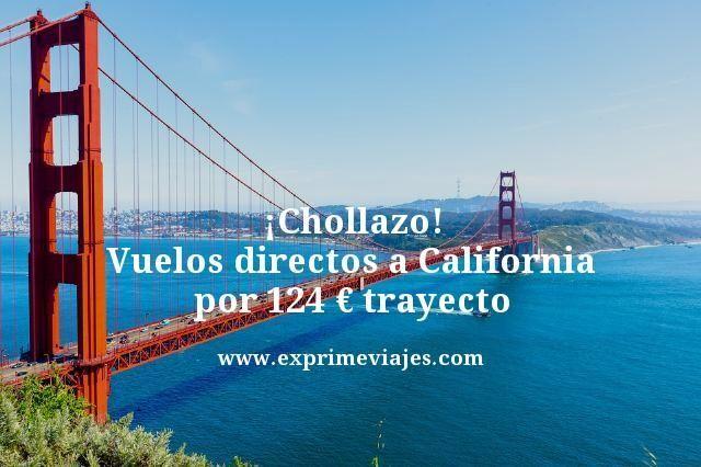 ¡CHOLLAZO! VUELOS DIRECTOS A CALIFORNIA POR 124EUROS TRAYECTO