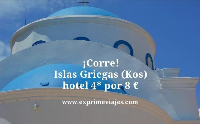 ¡CORRE! ISLAS GRIEGAS (KOS): HOTEL 4* POR 8EUROS