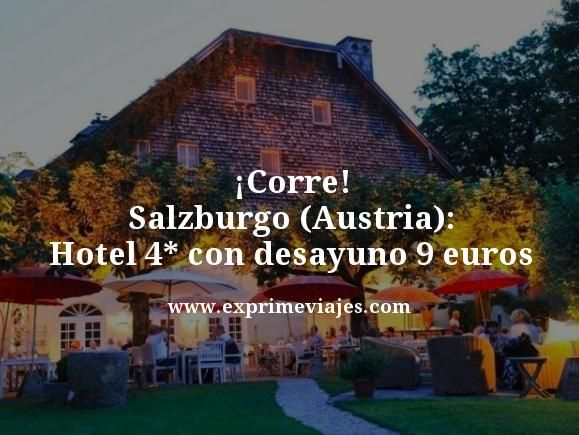 ¡CORRE! SALZBURGO (AUSTRIA): HOTEL 4* CON DESAYUNO POR 9EUROS