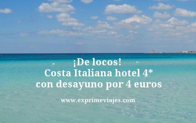 ¡DE LOCOS! COSTA ITALIANA: HOTEL 4* CON DESAYUNO POR 4EUROS