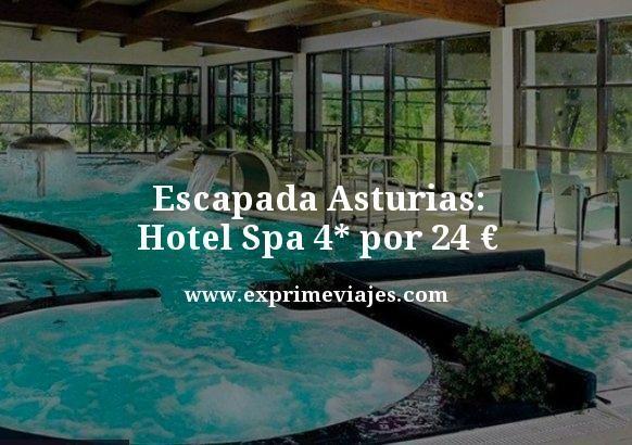 ESCAPADA ASTURIAS: HOTEL SPA 4* POR 24EUROS