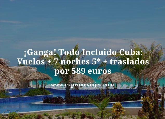 ¡GANGA! CUBA TODO INCLUIDO: VUELOS + 7 NOCHES 5* + TRASLADOS POR 589EUROS