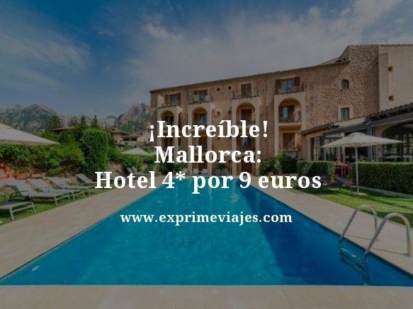¡INCREÍBLE! MALLORCA: HOTEL 4* CON DESAYUNO POR 9EUROS
