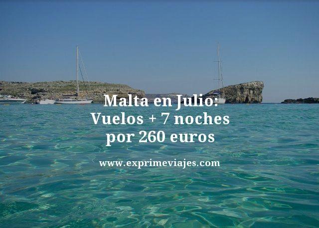 MALTA EN JULIO: VUELOS + 7 NOCHES POR 260EUROS