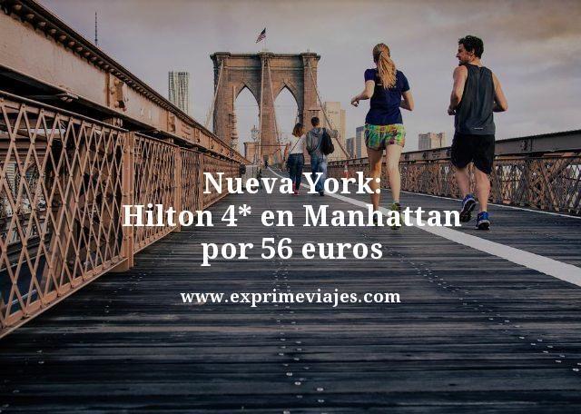 NUEVA YORK: HOTEL HILTON 4* EN MANHATTAN POR 56EUROS