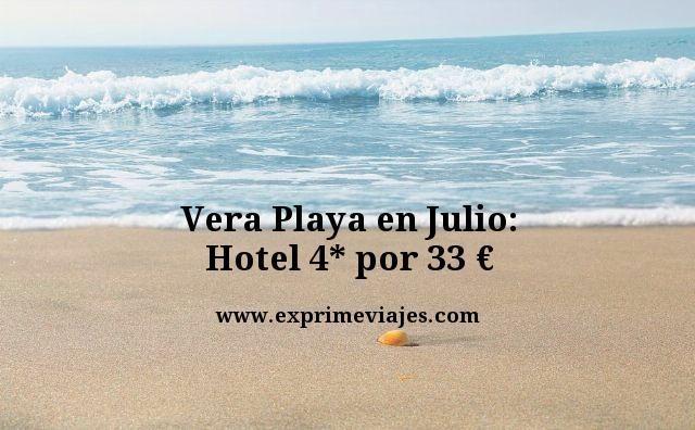 VERA PLAYA EN JULIO: HOTEL 4* POR 33EUROS