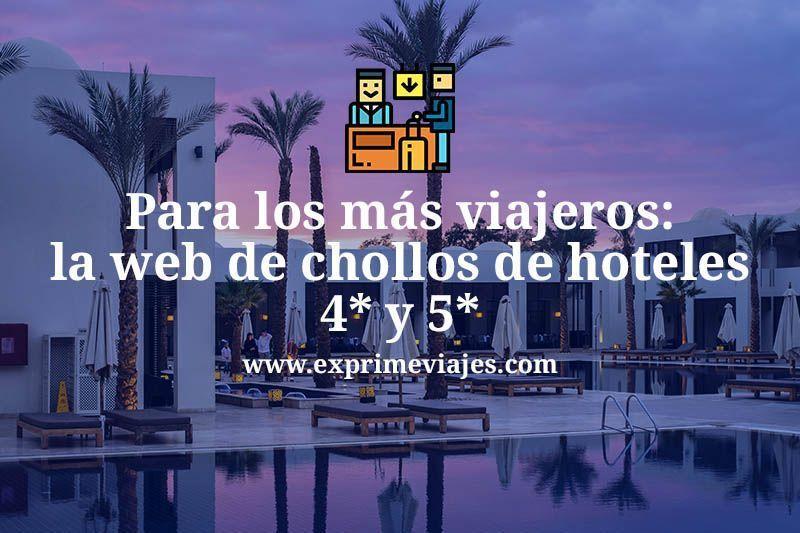 Dormir de Chollo: las mejores gangas y ofertas de hoteles 4* y 5*
