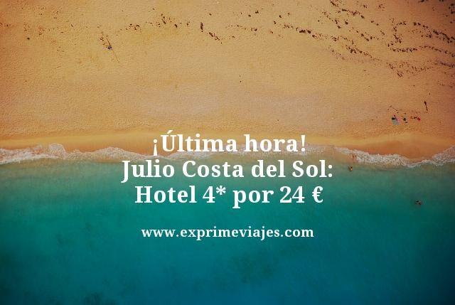 ¡ÚLTIMA HORA! JULIO COSTA DEL SOL: HOTEL 4* POR 24EUROS