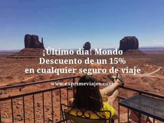 ¡ÚLTIMO DÍA! 15% DE DESCUENTO EN CUALQUIER SEGURO DE VIAJE MONDO